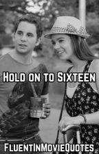 Hold on to Sixteen by FluentInMovieQuotes