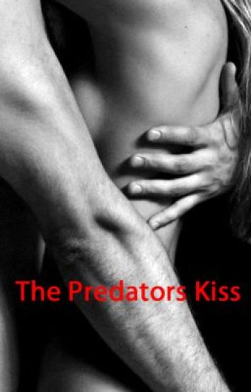 The Predator's Kiss