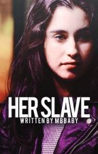 Her Slave by Mbbaby