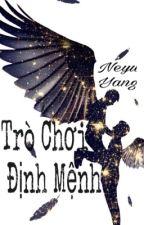 Trò Chơi Định Mệnh by neyuyang