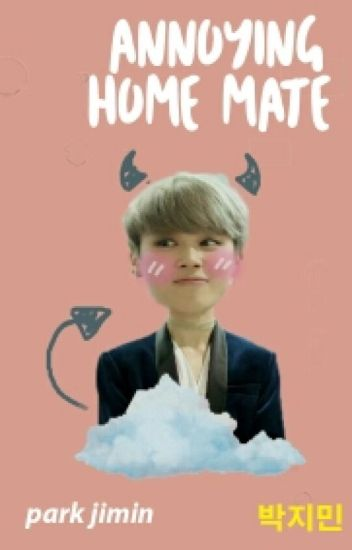 Annoying Homemate [ pjm ]