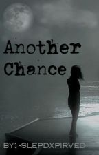 Another Chance by -sleepdxpirved