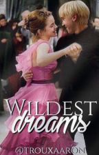 wildest dreams ;; dramione {Book 2}   hiatus by trouxaaron