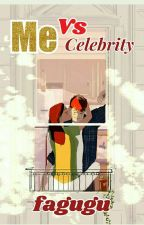 Me Vs Celebrity  by fagugu