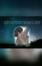 Sportunterricht ➳ Ereri (Beendet) by JenniArlert