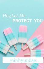 HEY,LET ME PROTECT U (MeaNie) by minhyun_lee