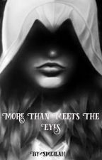 More Than Meets The Eyes by valtaaire