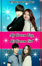 My Dream Boy, His Dream Girl (Ongoing) #YourChoice2017 by im_jhes