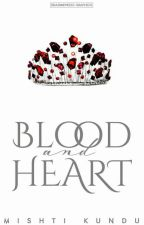 Blood and Heart✔ {Wattys 2017} by littledropsoflove