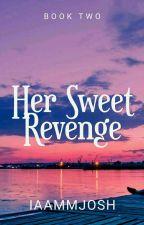 Had Her Revenge (Season 2) by iamjoshemmanuel