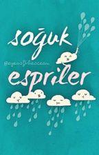~SOĞUK ESPRİLER~ by eyesoftheocean