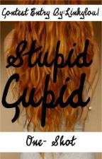 Stupid Cupid- One Shot Contest Entry (Third Place Winner) by Linkylou1