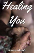 Healing You by hiddenheartprincess