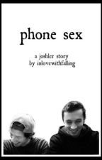 phone sex  - joshler by inlovewithfalling