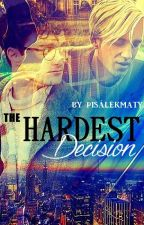 The Hardest Decision || Drarry by PisalekMaty