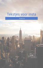 Tekstjes voor insta   by xtshirtx