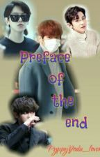 The Preface Of The End (နိဂုံးတစ္ခု၏နိဒါန္း)// Completed // by PuppyYoda_lover