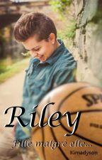 Riley, fille malgré elle. by Kimadyson