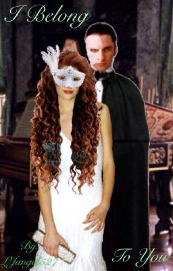 I Belong to You (Phantom of the Opera Fanfiction)