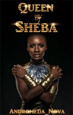 *COMMING SOON* Queen of Sheba by Andromeda_Nova