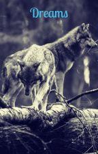 Dreams by WerewolfandVampirez