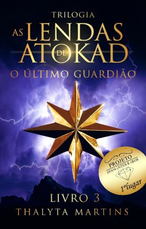 Trilogia As Lendas de Atokad - O Último Guardião (#3) by thalytamartiins