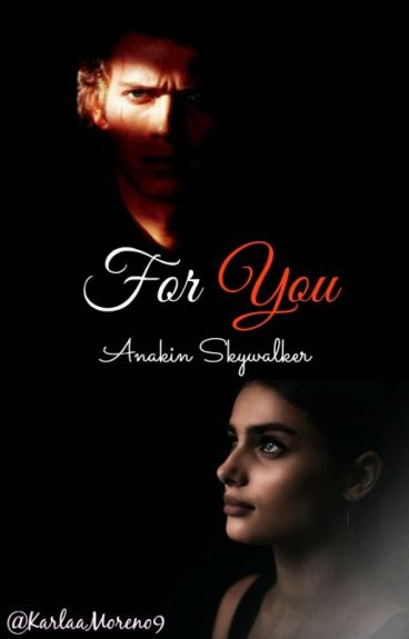For You (Anakin Skywalker)