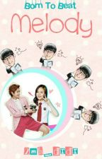 Melody (Fanfic BtoB) by 2mh_dRdR