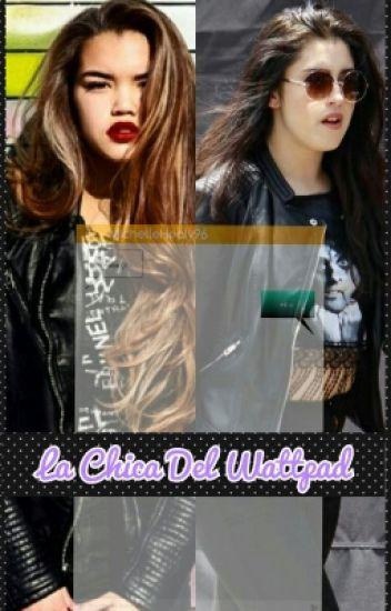 La Chica Del Wattpad  (Lauren Jauregui Y Tu) (Cancelada)