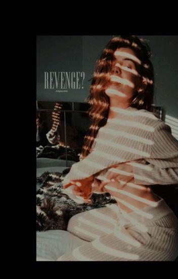 Revenge? |S.S| [2]
