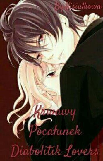 Krwawy pocałunek || Diabolik Lovers