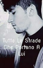 Tutte Le Strade Che Portano A Lui by GiadaDagostino