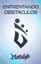 Enfrentando Obstáculos by Myawolls