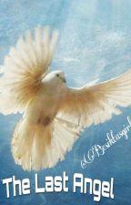 The Last Angel  by Besiktasgirl