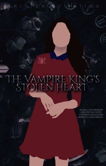 The Vampire King's Stolen Heart by fatima_sk1