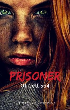 Prisoner of Cell 554 by Thatreadinggirl1234