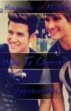 Who To Choose? (James Maslow & Logan Henderson story) by LogiebearsGirl