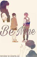 Be Mine by Akarin_XC