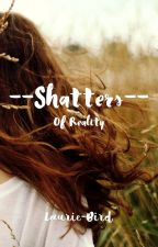 Shatters of reality by Laurie-Bird