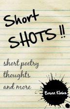 Short Shots !!  by Klaius