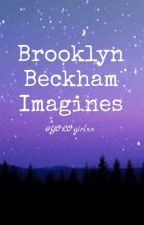 Brooklyn Beckham Imagines  by YOLOgirlxx