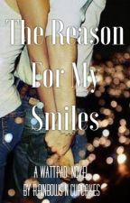 The Reason For My Smiles by Rainbows_n_cupcakes