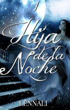 Hija de la noche. #PremiosLaurelMini by Lennali