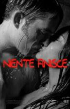 NIENTE FINISCE  by stringimiforte_02