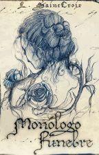 Monólogo Fúnebre by LauraSaintCroix