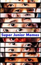 Super Junior Memes [Terminado] by Soo_ae