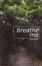 breathe me ; larry by loucentric