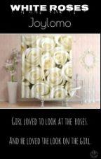 White Roses  by joylomo