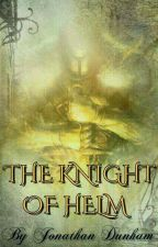 Legends: The Knight of Helm (#1) by Sithead