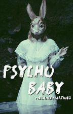 Psycho baby ✿ Melanie Martinez ✔ by Chaotic-World